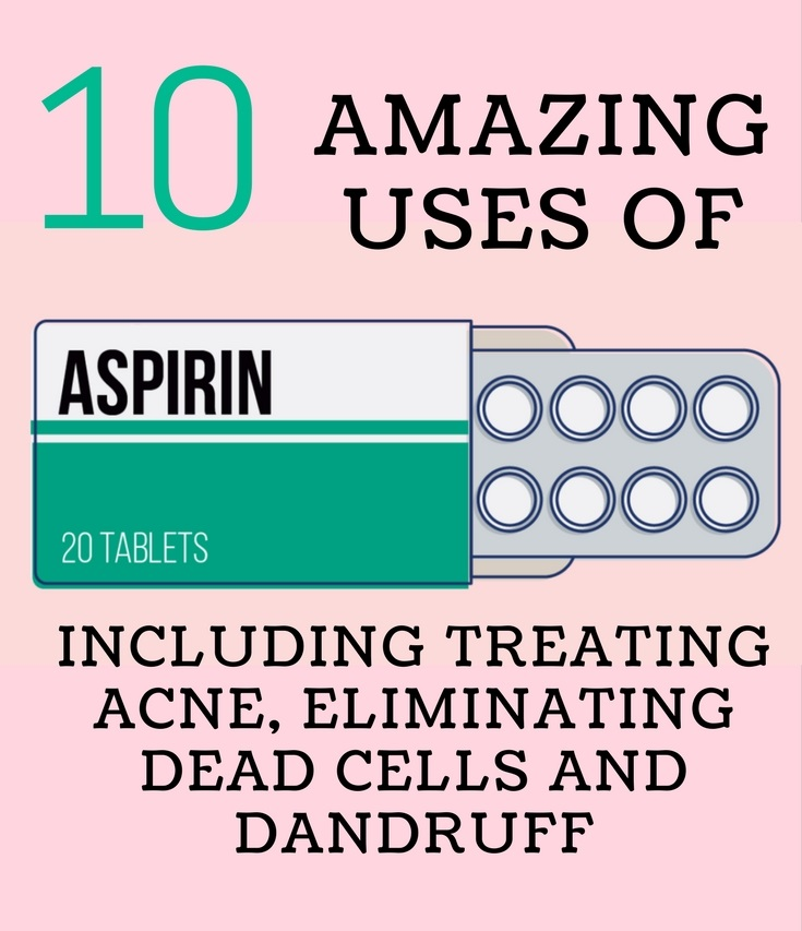 Aspirin uses that treat acne, face mask, hair mask for dandruff and much more.